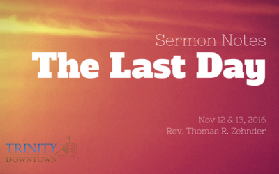 Sermon Notes: The Last Day